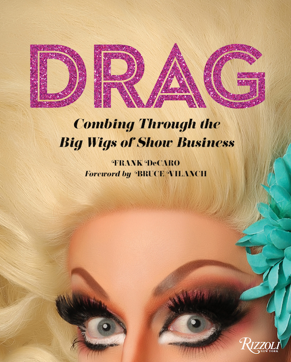 'Wigs' Weaver Frank DeCaro Among DragCon NYC Panelists Poised to Praise Pioneers
