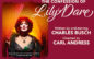 Legendary Charles Busch's 'Lily' is a 'Dare' You Should Accept